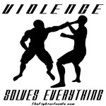Violence Solves Everything w/image