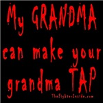 My GRANDMA can make your grandma TAP