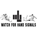 Watch For Hand Signals T-Shirt