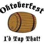 Oktoberfest I'd Tap That T-Shirts
