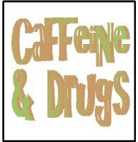 Caffeine & Drugs