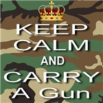 Keep Calm and Carry A Gun