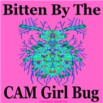 Bitten By The CAM Girl Bug