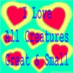 I Love All Creatures Great & Small