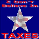 I Don't Believe In Taxes!