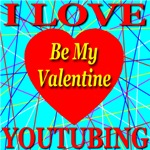 I Love YouTubing Be My Valentine