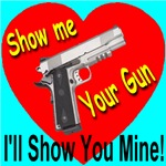 Show Me Your Gun I'll Show You Mine!