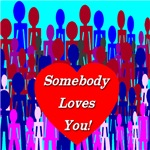 Somebody Loves You!