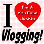I Love Vlogging -- I'm A YouTube Junkie