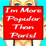 I'm More Popular Than Paris!