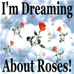 I'm Dreaming About Roses