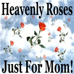 Heavenly Roses Just For Mom