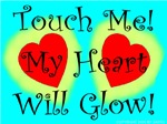 Touch Me My Heart Will Glow!