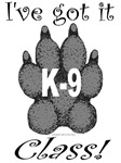 I've Got It K9 Class!