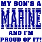 My Son's A Marine And I'm Proud Of It!