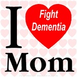 I Love Mom -- Fight Dementia