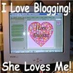 I Love Blogging She Love Me