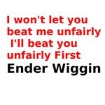I wont let you beat me unfairly Ill beat you unfai