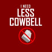 I've OD'ed on Cowbell