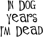 In dog years I'm dead - adult birthday humor