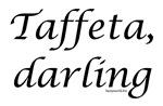 Taffeta, Darning!