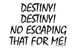 No Escaping Destiny