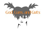 God, Guns, and Guts