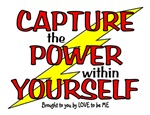CAPTURE THE POWER WITHIN YOURSELF