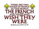 THE FRENCH AND THOSE WHO WISH THEY WERE