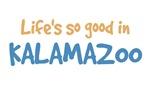 Life is so good in Kalamazoo