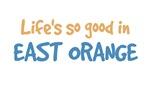 Life is so good in East Orange