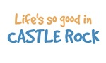 Life is so good in Castle Rock