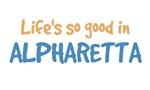 Life is so good in Alpharetta