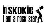 In Skokie I am a Rock Star