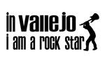 In Vallejo I am a Rock Star