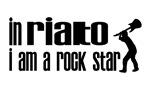 In Rialto I am a Rock Star