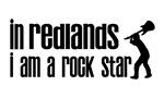 In Redlands I am a Rock Star