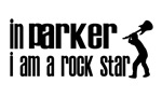 In Parker I am a Rock Star