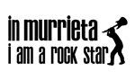 In Murrieta I am a Rock Star