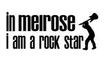 In Melrose I am a Rock Star