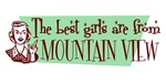 Best Girls are from Mountain View