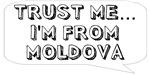 Trust me… I am from Moldova