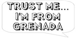 Trust me… I am from Grenada