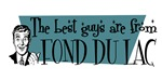 Best guys are from Fond Du Lac