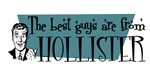 Best guys are from Hollister