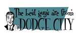 Best guys are from Dodge City