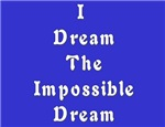 I Dream the Impossible Dream