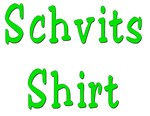 Yiddish Schvits shirt