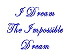 I Dream The Impossible Dream Inspirational
