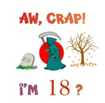 AW, CRAP!  I'M 18? Gifts